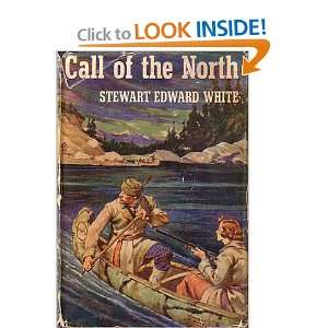 Call of the north Stewart Edward White Books