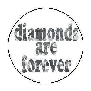 DIAMONDS ARE FOREVER 1.25 Pinback Button Badge / Pin