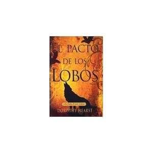 PACTO DE LOS LOBOS, EL (9788492475094): HEARTS DOROTHY
