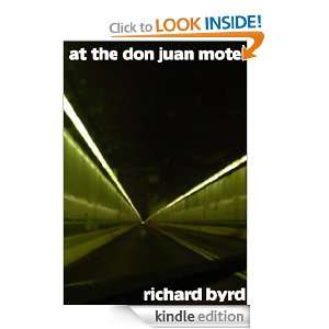 At The Don Juan Motel Richard Byrd  Kindle Store