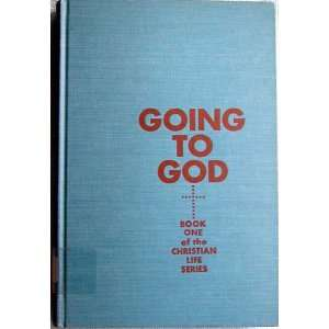 Going to God (The Christian Life Series Book One) Jane