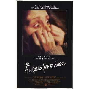 He Knows Youre Alone Movie Poster (11 x 17 Inches   28cm