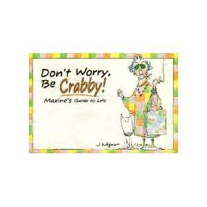 Dont Worry, Be Crabby!: Maxines Guide to Life (A Shoebox