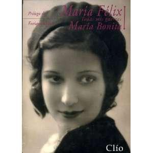 Maria Felix Todas Mis Guerras Maria Bonita Volume I