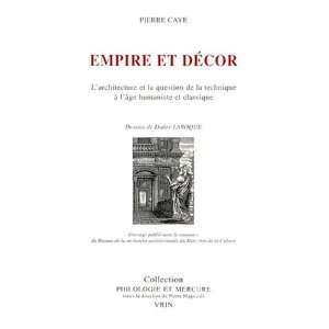 : Empire Et Decor: Larchitecture Et La Question De La Technique a L