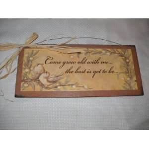 Come Grow Old w/ Me Best Is Yet to Be Love Birds Wooden Sign Garden