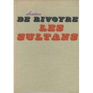les sultans: De Rivoyre Christine: Books