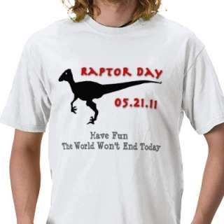 Rapture Day 05.21.11 End Of World Raptor Day Spoof Tshirts from Zazzle