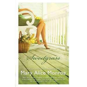 Sweetgrass, Monroe, Mary Alice Literature & Fiction