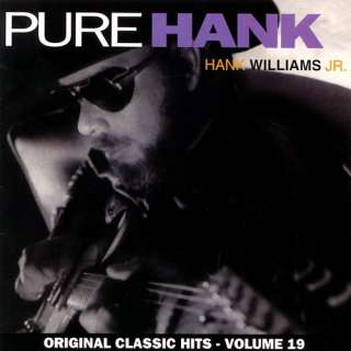 Pure Hank Original Classic Hits, Vol.19, Hank Williams, Jr. Country